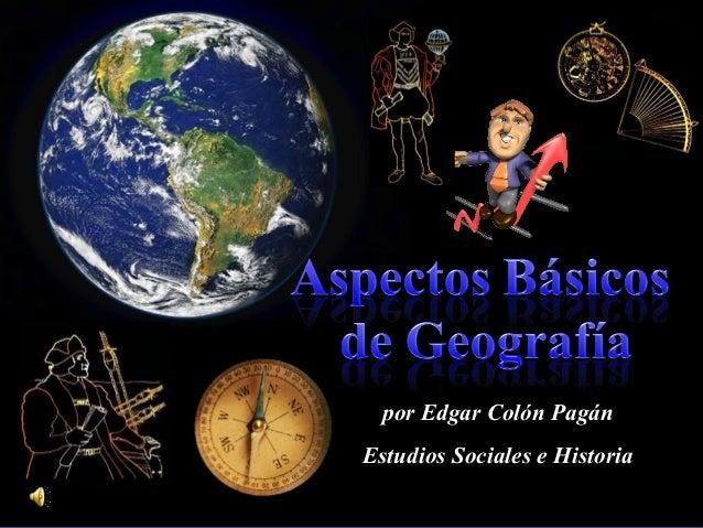 por Edgar Colón Pagán Estudios Sociales e Historia