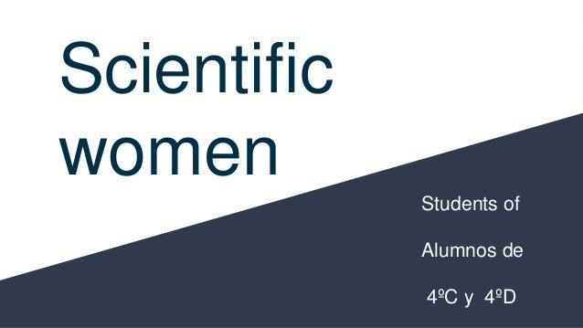 Scientific women Students of Alumnos de 4ºC y 4ºD