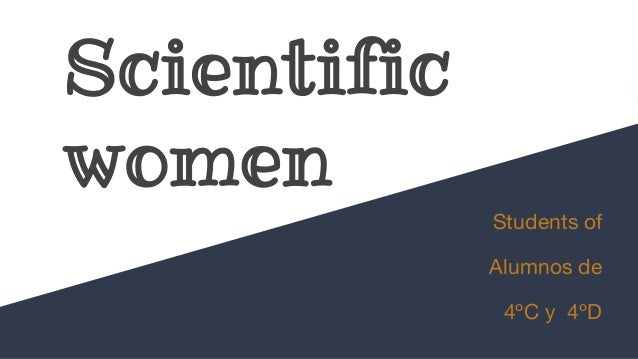 Scientific women Students of Alumnos de 4ºC y 4ºD