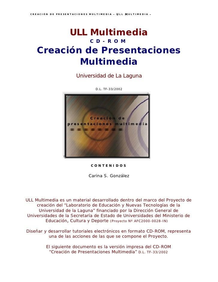 CREACIÓN DE PRESENTACIONES MULTIMEDIA   - ULL MULTIMEDIA –                         ULL Multimedia                         ...