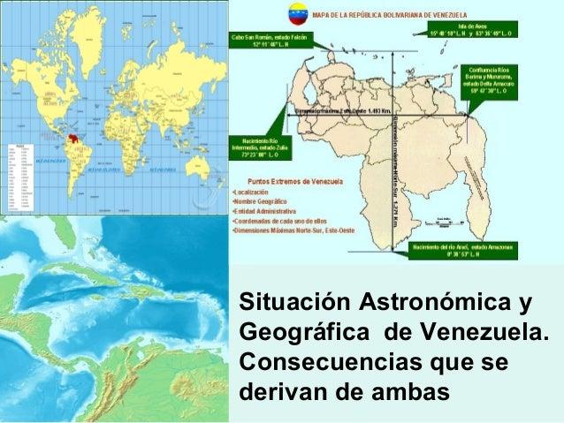 Situación Astronómica y Geográfica de Venezuela. Consecuencias que se derivan de ambas