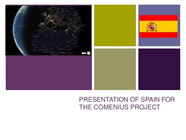 +  PRESENTATION OF SPAIN FOR THE COMENIUS PROJECT