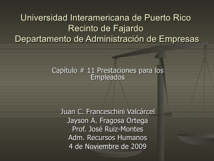 Universidad Interamericana de Puerto Rico  Recinto de Fajardo  Departamento de Administración de Empresas Capítulo # 11 Pr...
