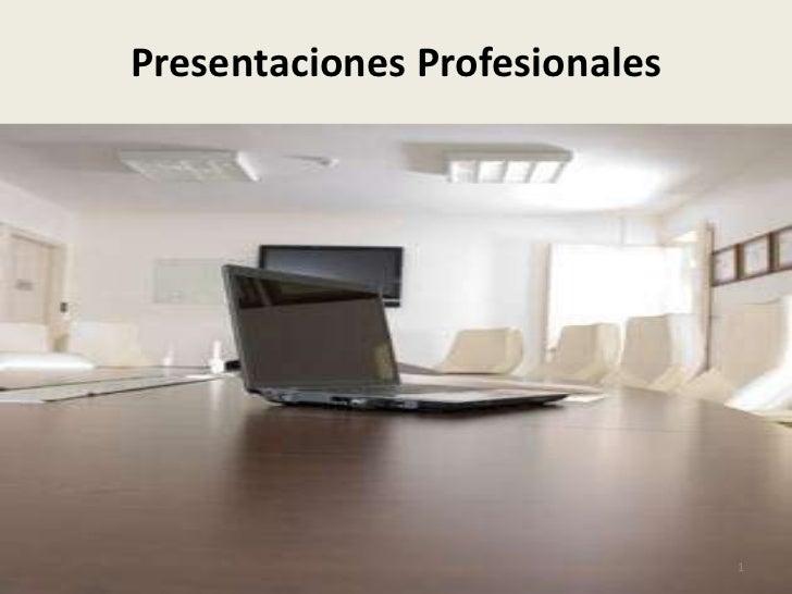 Presentaciones Profesionales                               1