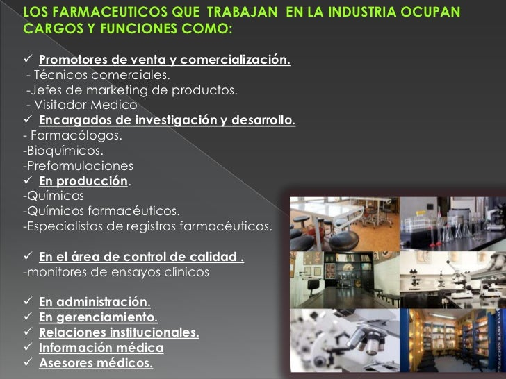 LOS FARMACEUTICOS QUE TRABAJAN EN LA INDUSTRIA OCUPANCARGOS Y FUNCIONES COMO: Promotores de venta y comercialización. - T...