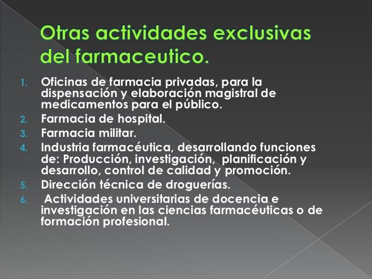 1.   Oficinas de farmacia privadas, para la     dispensación y elaboración magistral de     medicamentos para el público.2...