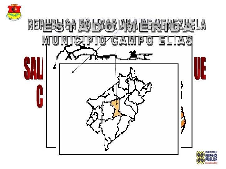 SALA TÉCNICA ALÍ RODRIGUEZ ARAQUE C.L.P.P.  MUNICIPIO CAMPO ELÍAS REPUBLICA BOLIVARIANA DE VENEZUELA ESTADO MERIDA MUNICIP...