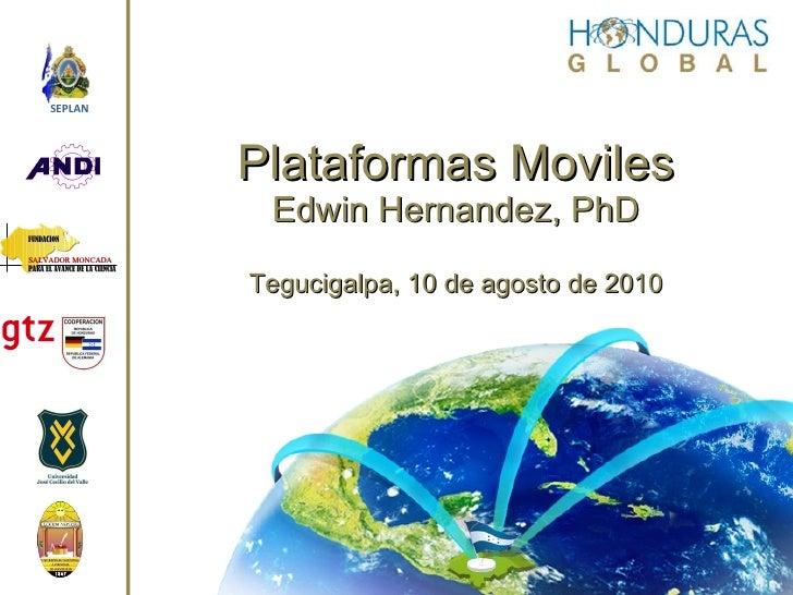 FUNDACION <br />SALVADOR MONCADA<br />PARA EL AVANCE DE LA CIENCIA<br />SEPLAN<br />Plataformas MóvilesEdwin Hernández, Ph...