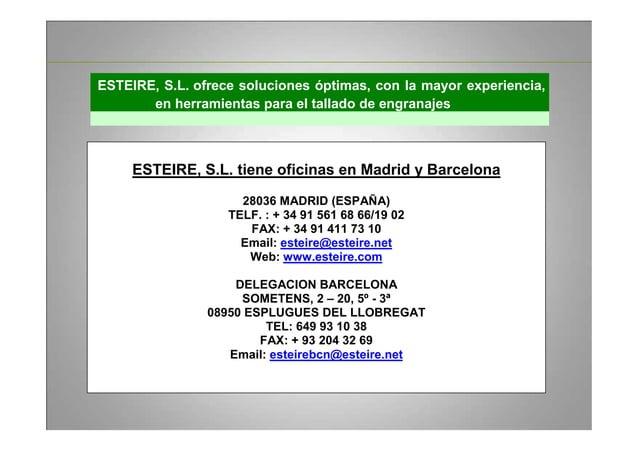ESTEIRE, S.L. ofrece soluciones óptimas, con la mayor experiencia, en herramientas para el tallado de engranajes ESTEIRE, ...