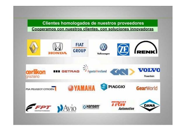 Clientes homologados de nuestros proveedores Cooperamos con nuestros clientes, con soluciones innovadoras