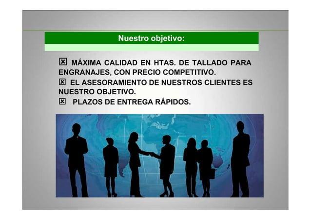 Nuestro objetivo: MÁXIMA CALIDAD EN HTAS. DE TALLADO PARA ENGRANAJES, CON PRECIO COMPETITIVO. EL ASESORAMIENTO DE NUESTROS...