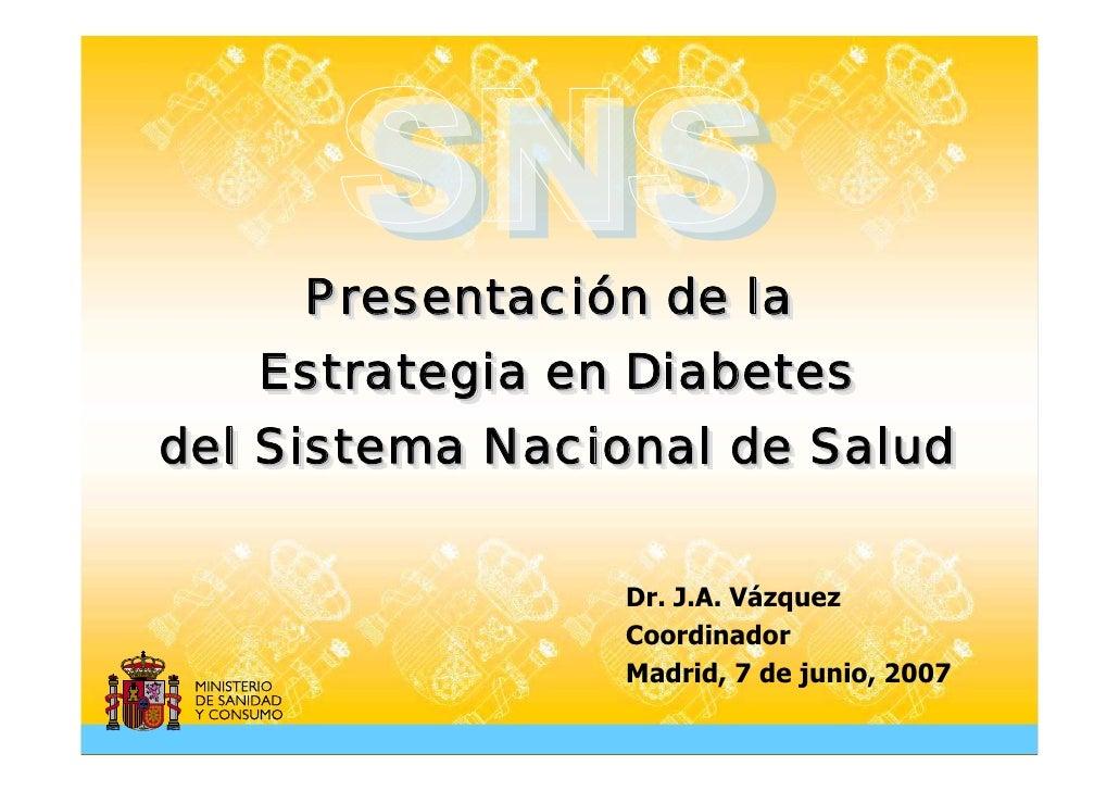 Presentación de la      Presentación de la    Estrategia en Diabetes    Estrategia en Diabetes del Sistema Nacional de Sal...