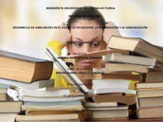 BENEMÉRITA UNIVERSIDAD AUTÓNOMA DE PUEBLA FACULTAD DE MEDICINA  DESARROLLO DE HABILIDADES EN EL USO DE LA TECNOLOGÍA, LA I...