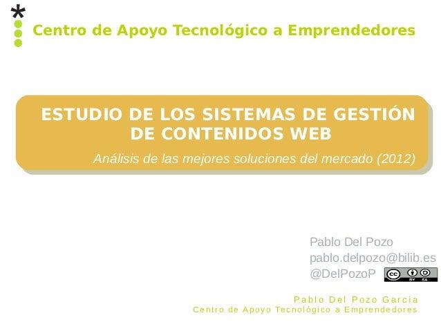 Centro de Apoyo Tecnológico a EmprendedoresESTUDIO DE LOS SISTEMAS DE GESTIÓN        DE CONTENIDOS WEB      Análisis de la...