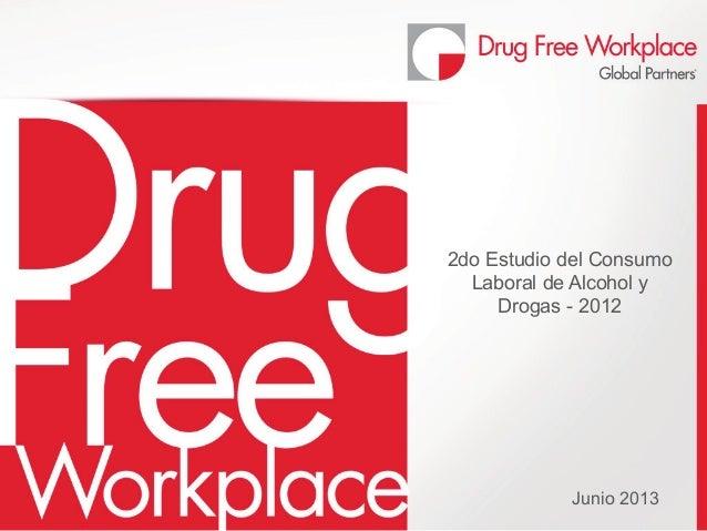 Junio 20132do Estudio del ConsumoLaboral de Alcohol yDrogas - 2012