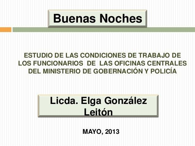 Buenas Noches ESTUDIO DE LAS CONDICIONES DE TRABAJO DE LOS FUNCIONARIOS DE LAS OFICINAS CENTRALES DEL MINISTERIO DE GOBERN...