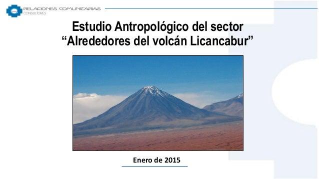 """Estudio Antropológico del sector """"Alrededores del volcán Licancabur"""" Enero de 2015"""