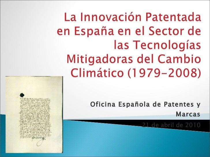 Oficina Española de Patentes y Marcas 21 de abril de 2010