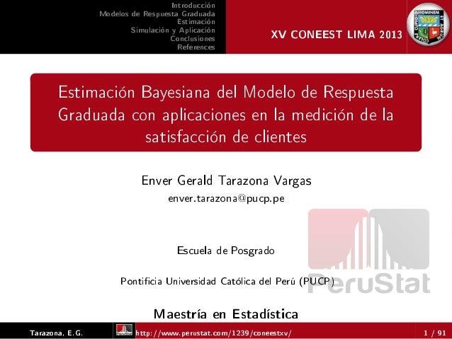 PeruStat Introducción Modelos de Respuesta Graduada Estimación Simulación y Aplicación Conclusiones References XV CONEEST ...