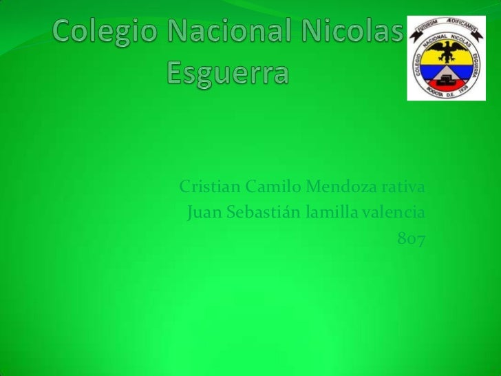 Cristian Camilo Mendoza rativa Juan Sebastián lamilla valencia                            807