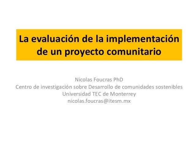 La Evaluaci N De La Implementaci N De Un Proyecto Comunitario