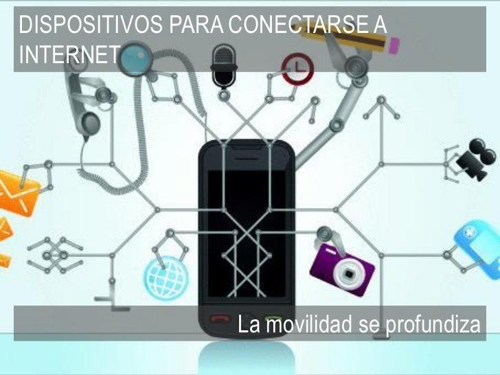 DISPOSITIVOS PARA CONECTARSE AINTERNET                                              tendenciasdigitales.com - 2012        ...