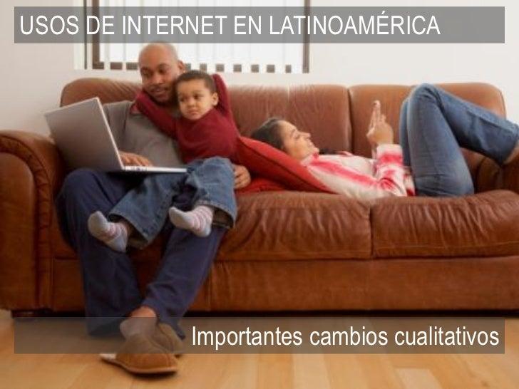 USOS DE INTERNET EN LATINOAMÉRICA                                                tendenciasdigitales.com - 2012           ...