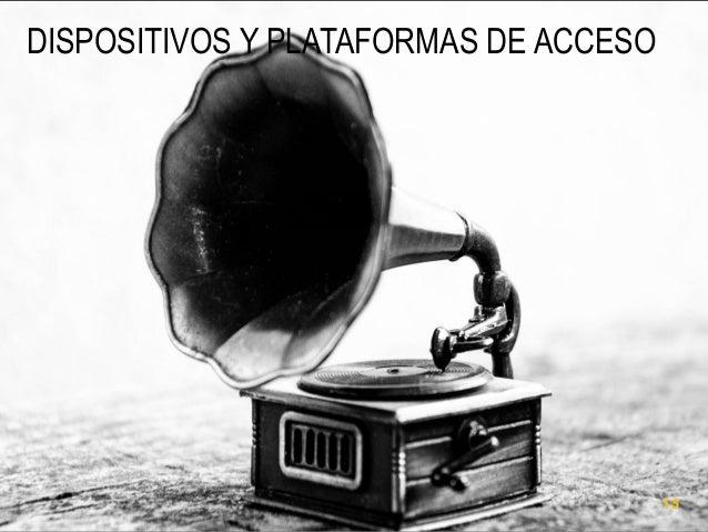 DISPOSITIVOS Y PLATAFORMAS DE ACCESO  15