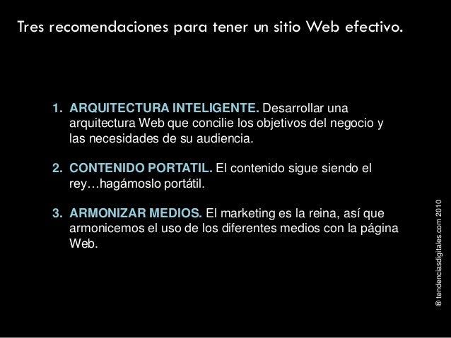 ®tendenciasdigitales.com2010 Tres recomendaciones para tener un sitio Web efectivo. 1. ARQUITECTURA INTELIGENTE. Desarroll...