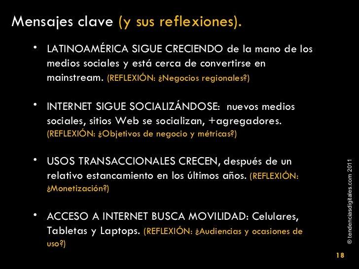 Mensajes clave  (y sus reflexiones). <ul><li>LATINOAMÉRICA SIGUE CRECIENDO de la mano de los medios sociales y está cerca ...
