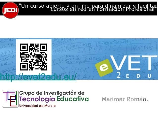 """""""Un curso abierto y on-line para dinamizar y facilitar  cursos en red en Formación Profesional""""  Marimar Román.  http://ev..."""