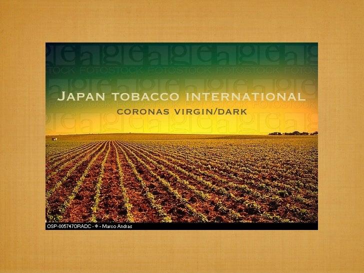 Japan tobacco international       coronas virgin/dark