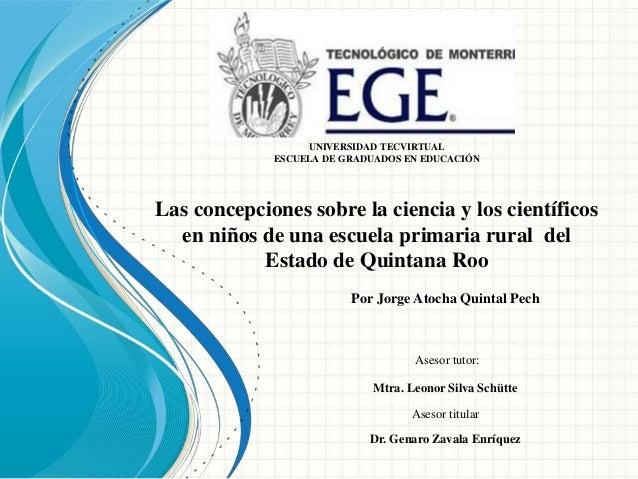 Las concepciones sobre la ciencia y los científicos en niños de una escuela primaria rural del Estado de Quintana Roo UNIV...