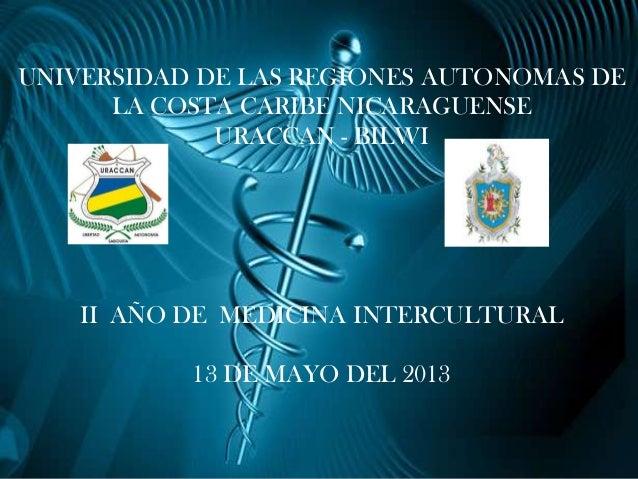 UNIVERSIDAD DE LAS REGIONES AUTONOMAS DE LA COSTA CARIBE NICARAGUENSE URACCAN - BILWI  II AÑO DE MEDICINA INTERCULTURAL  1...