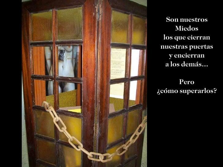 Son nuestros Miedos los que cierran nuestras puertas y encierran a los demás… Pero ¿cómo superarlos?