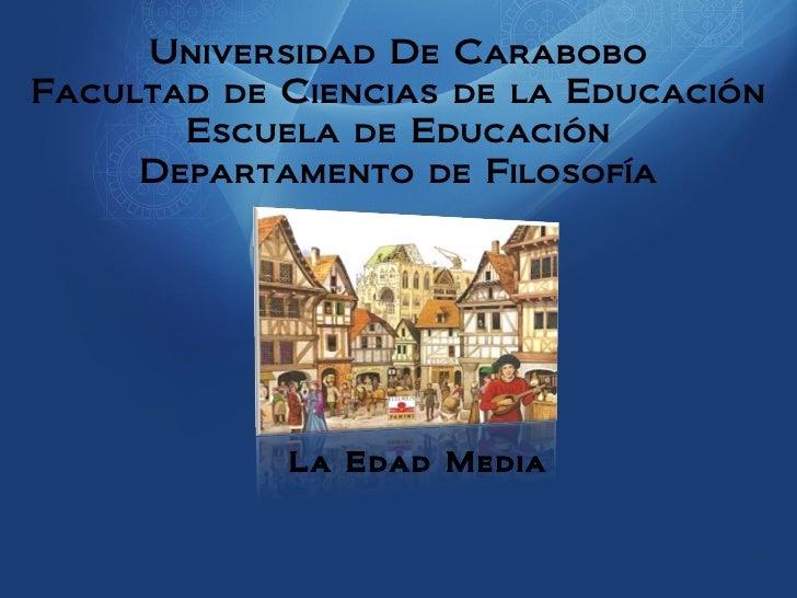 Universidad De CaraboboFacultad de Ciencias de la Educación       Escuela de Educación     Departamento de Filosofía      ...