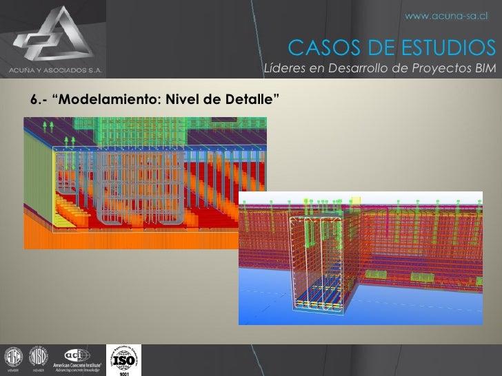 """<ul><li>6.- """"Modelamiento: Nivel de Detalle"""" </li></ul>CASOS DE ESTUDIOS Líderes en Desarrollo de Proyectos BIM"""