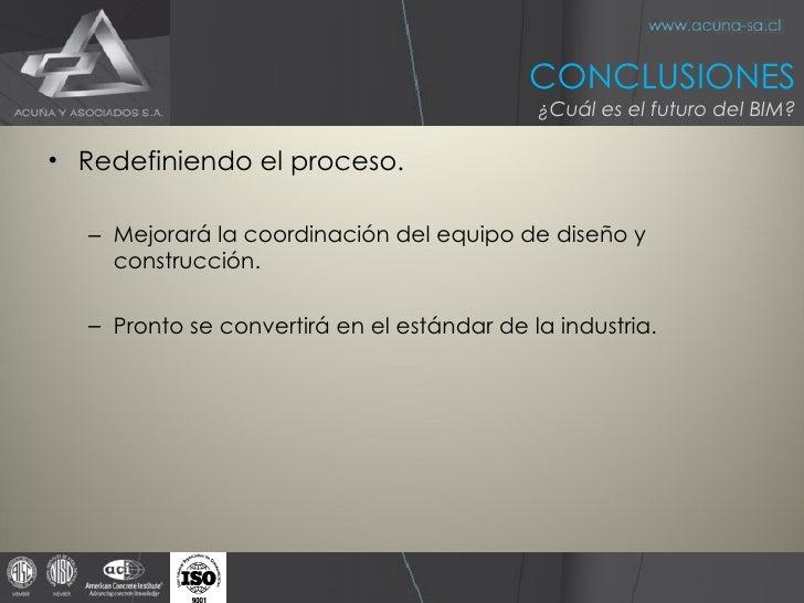 <ul><li>Redefiniendo el proceso. </li></ul><ul><ul><li>Mejorará la coordinación del equipo de diseño y construcción. </li>...