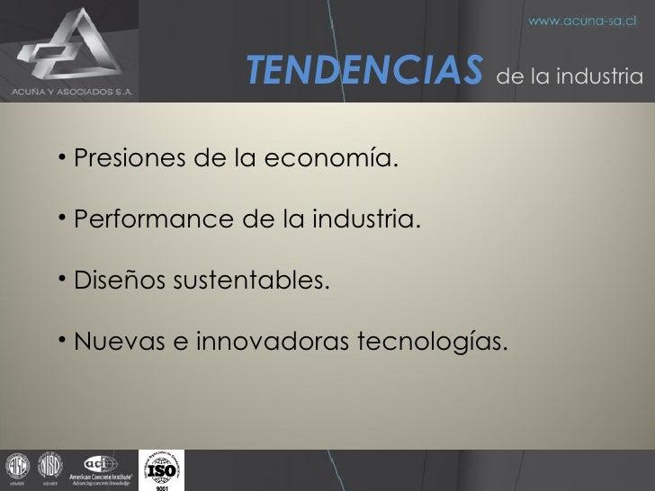 <ul><li>Presiones de la economía. </li></ul><ul><li>Performance de la industria. </li></ul><ul><li>Diseños sustentables. <...