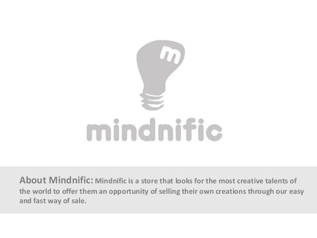 About Mindnific: Mindnific is a store that looks for the most creative talents ofthe world to offer them an opportunity of...