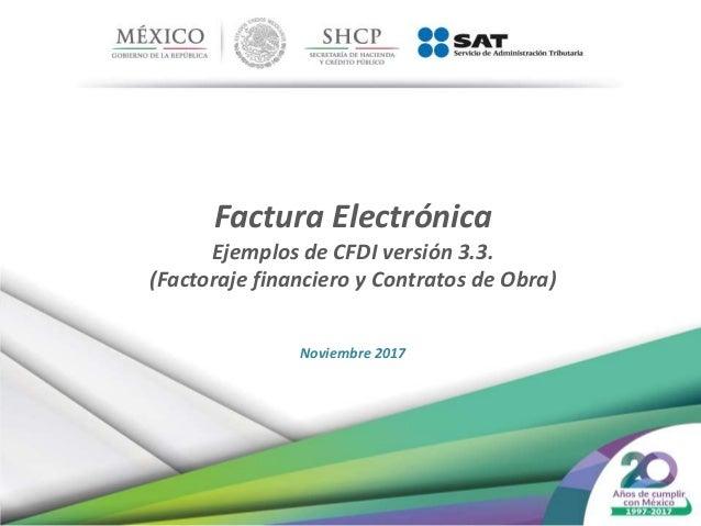 factura electrónica ejemplos factoraje financiero y contratos de obra