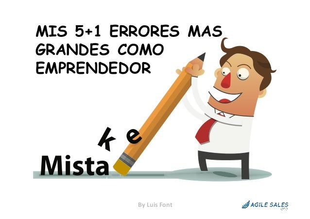 MIS 5+1 ERRORES MAS GRANDES COMO EMPRENDEDOR ByLuisFont