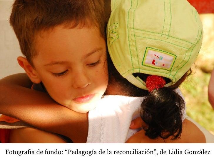 """Fotografía de fondo: """"Pedagogía de la reconciliación"""", de Lidia González"""