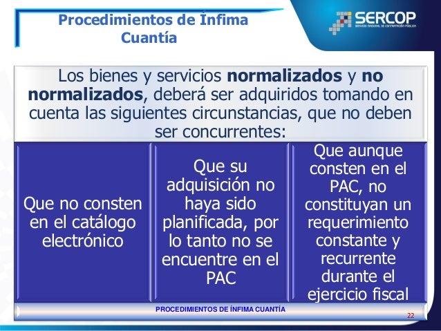 Procedimientos de Ínfima Cuantía  Los siguientes bienes y servicios podrán adquirirse, sin embargo, en lo referente a alim...