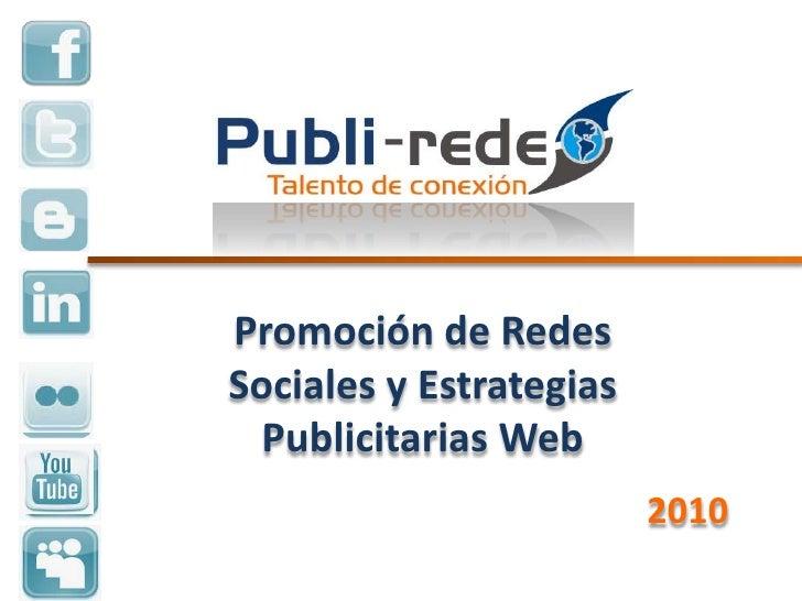 Promoción de Redes Sociales y Estrategias Publicitarias Web<br />2010<br />