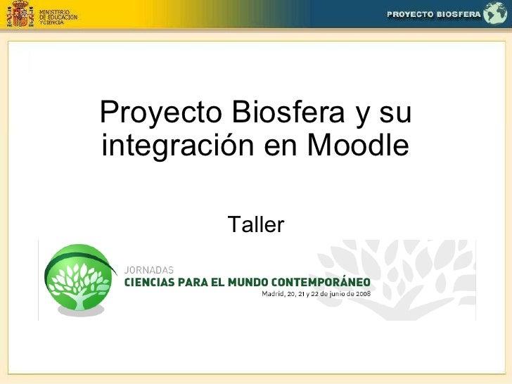 Proyecto Biosfera y su integración en Moodle Taller