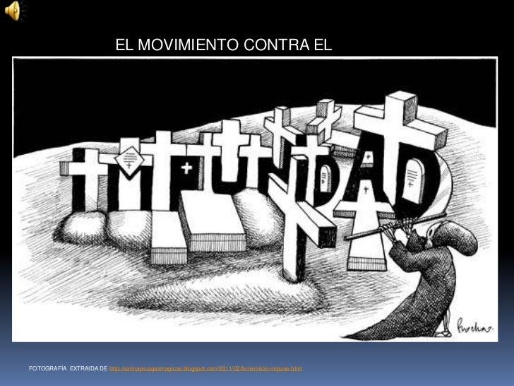 EL MOVIMIENTO CONTRA ELFEMINICIDIOFOTOGRAFÍA EXTRAIDA DE http://salmaysusgasmagicas.blogspot.com/2011/02/femininicio-impun...