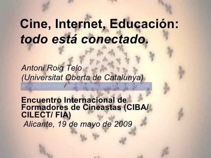 Antoni Roig Telo (Universitat Oberta de Catalunya) [email_address]  /  www.betacinema.blogspot.com   Encuentro Internacion...