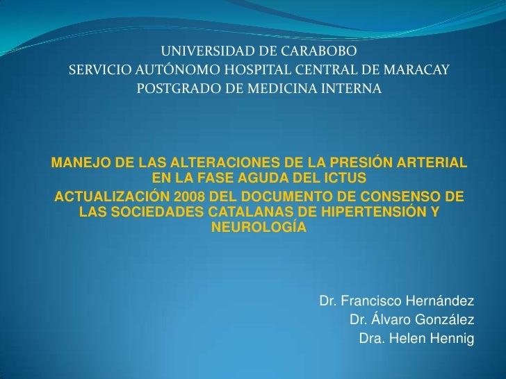 UNIVERSIDAD DE CARABOBO   SERVICIO AUTÓNOMO HOSPITAL CENTRAL DE MARACAY            POSTGRADO DE MEDICINA INTERNA     MANEJ...