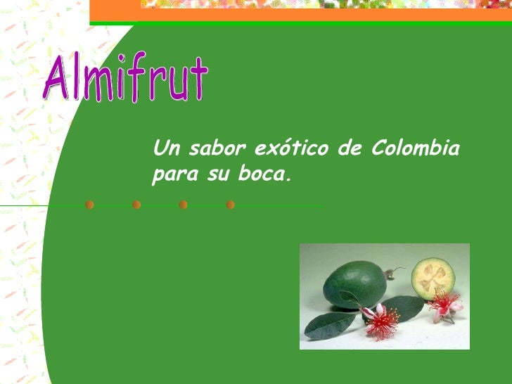 Almifrut Un sabor exótico de Colombia para su boca.